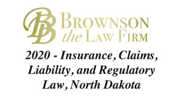 Insurance, Claims, Liability, and Regulatory Law, North Dakota – 2020